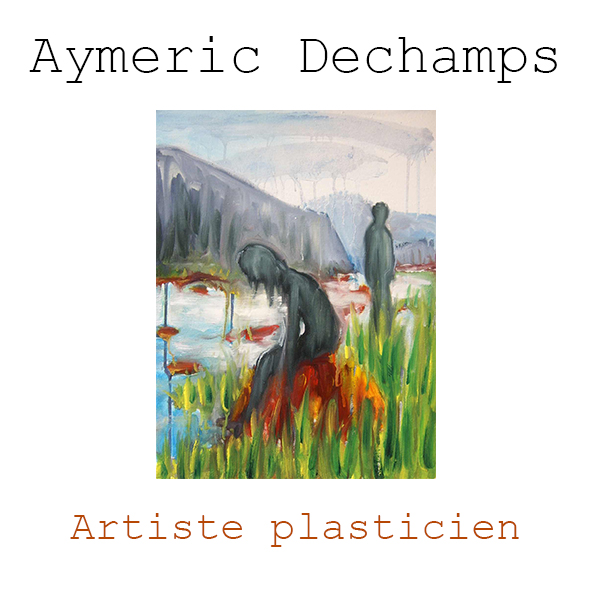 Aymeric Dechamps Artiste